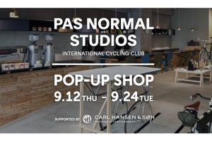 Pas Normal Studios Pop-UpショップOPEN!!(9/12~24)