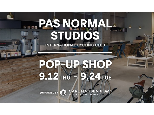 Pas Normal Studios Pop-UpショップOPEN!!(9/12~24)